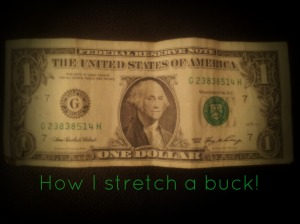 Stretch a Buck!