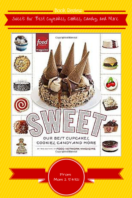 Sweet Our Best Cupcakes, Cookies, Candy, and More Book Review